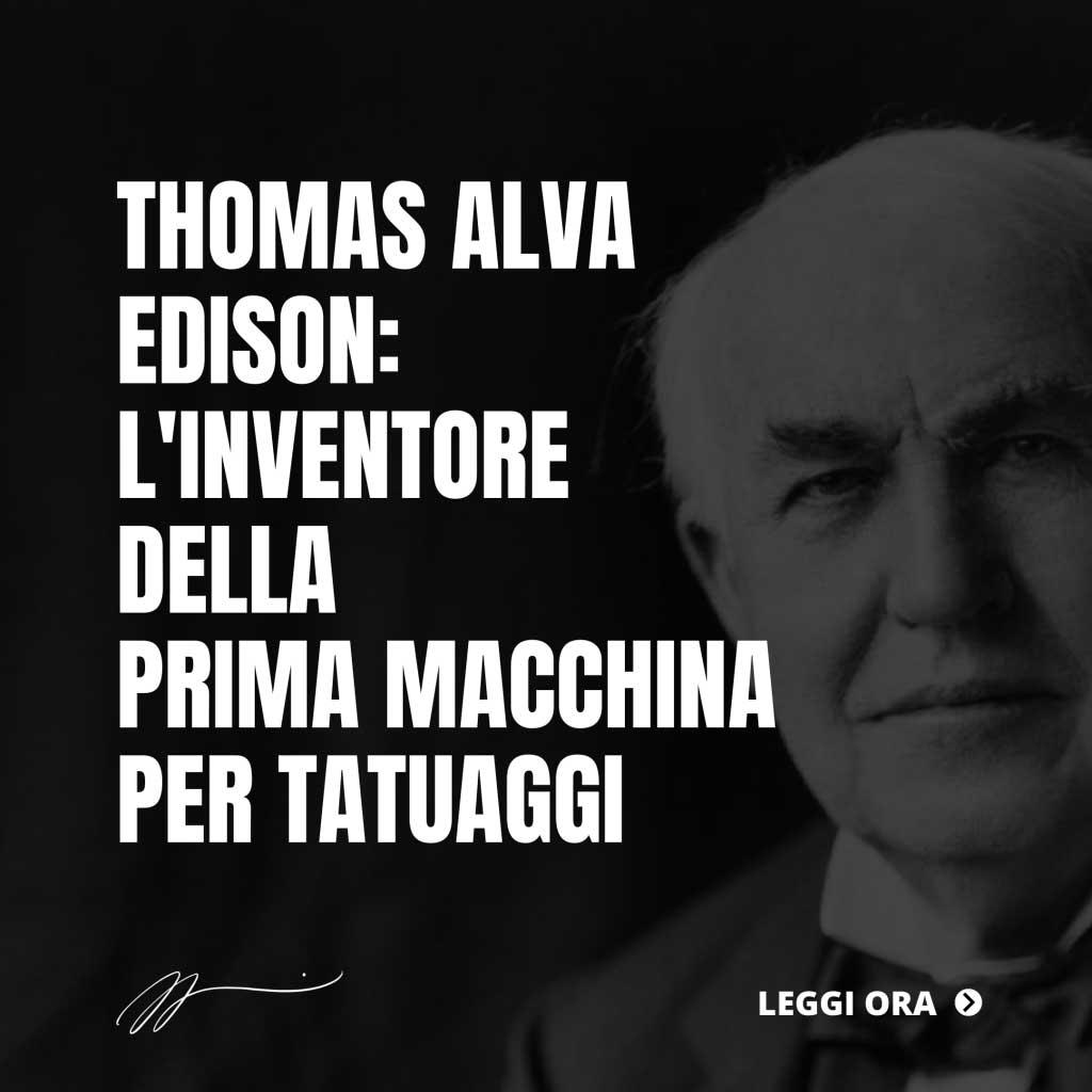 THOMAS-ALVA-EDISON_-LINVENTORE-DELLA-PRIMA-MACCHINA-PER-TATUAGGI-1-1024x1024