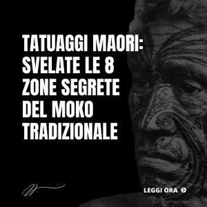 Tatuaggi-Maori_-svelate-le-8-zone-segrete--del-moko-tradizionale